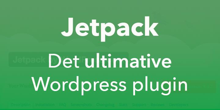 Jetpack - Det ultimative wordpress plugin